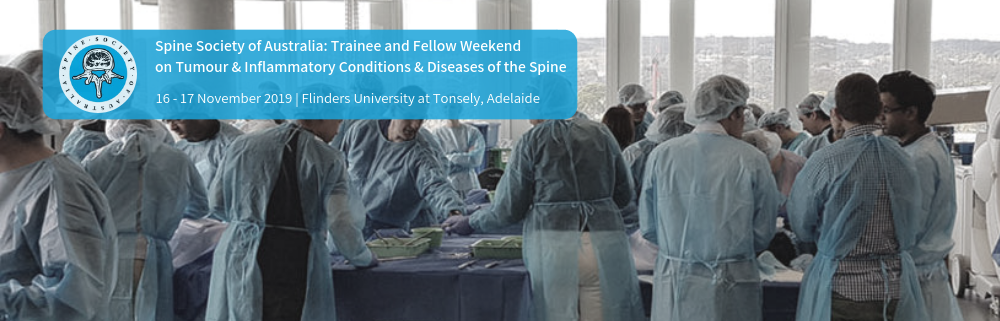 Spine Society of Australia: Trainee and Fellow Weekend on Tumour & Inflammatory Conditions & Disease of the Spine