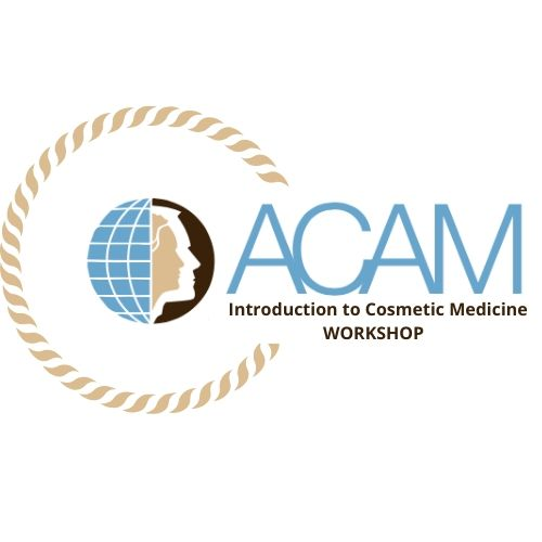ACAM Introduction to Cosmetic Medicine Workshop